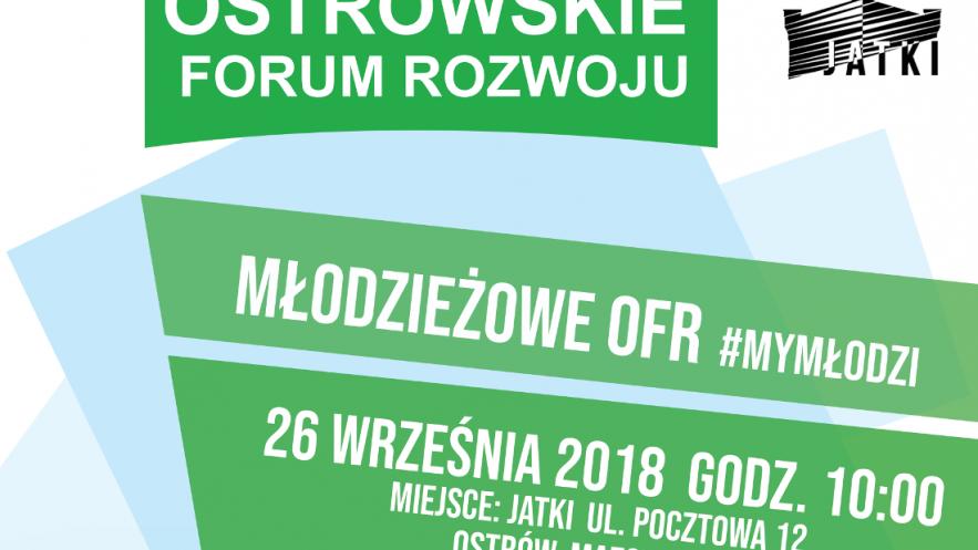 Młodzieżowe Ostrowskie Forum Rozwoju My Młodzi Kliknięcie w obrazek spowoduje wyświetlenie jego powiększenia