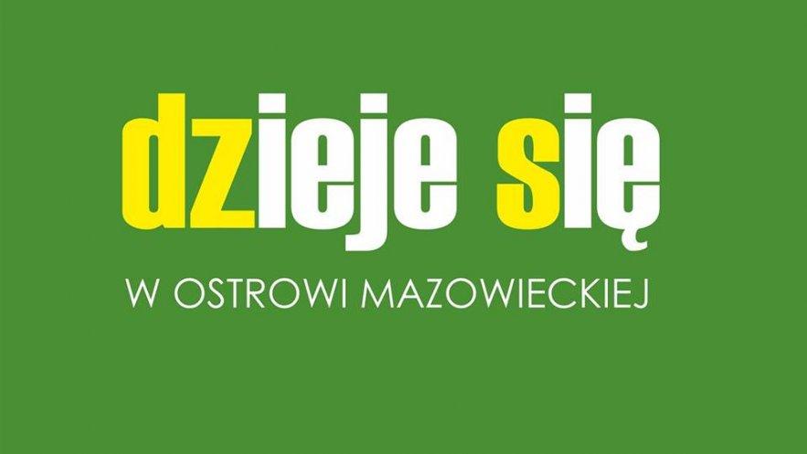 Dzieje się w Ostrowi Mazowieckiej | czerwiec 2019 Kliknięcie w obrazek spowoduje wyświetlenie jego powiększenia